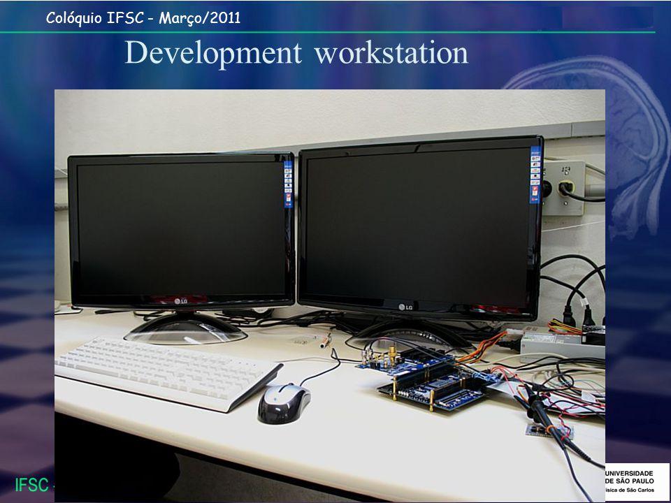Colóquio IFSC - Março/2011 Development workstation