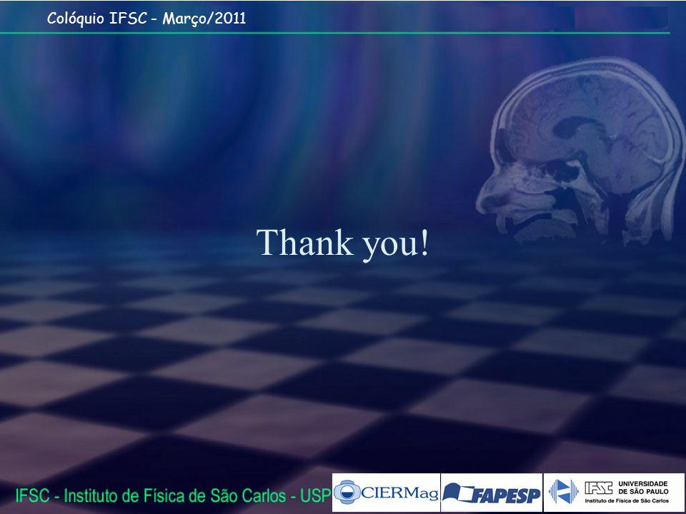 Colóquio IFSC - Março/2011 Thank you!