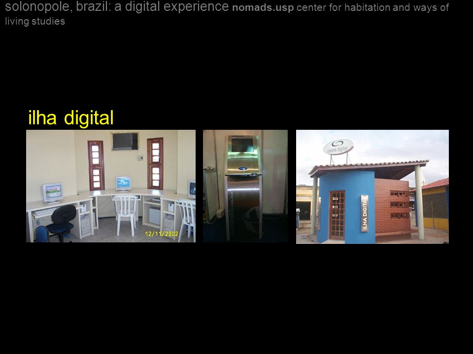 solonopole, brazil: a digital experience nomads.usp center for habitation and ways of living studies ilha digital