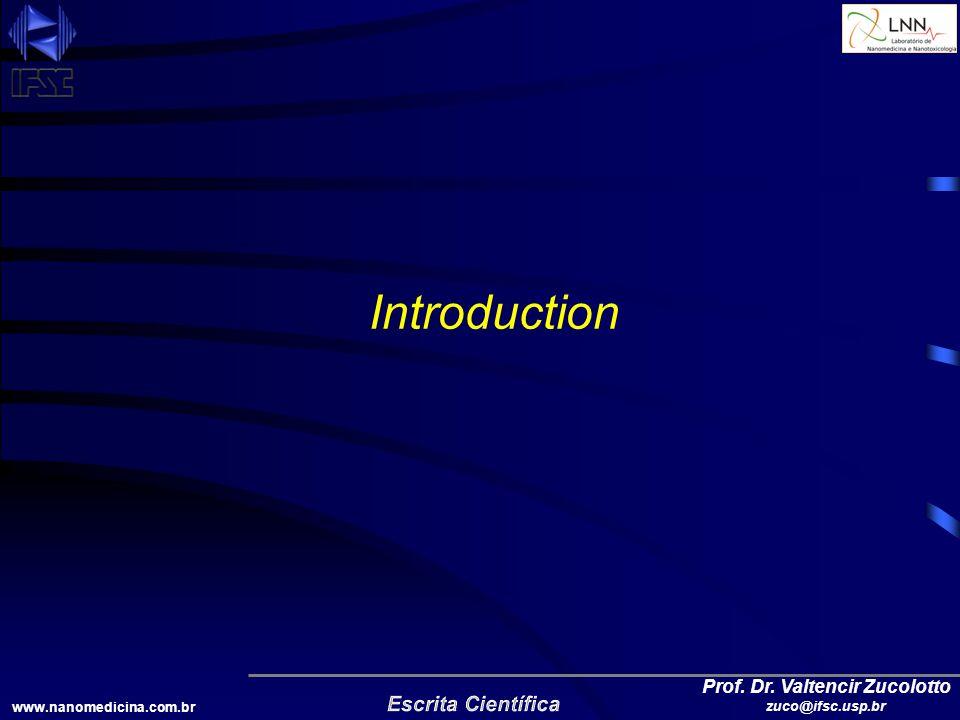 www.nanomedicina.com.br Prof. Dr. Valtencir Zucolotto zuco@ifsc.usp.br Introduction