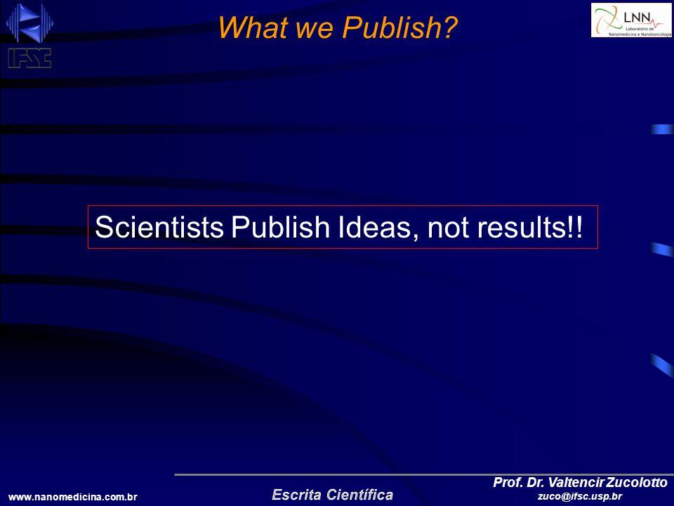 www.nanomedicina.com.br Prof. Dr. Valtencir Zucolotto zuco@ifsc.usp.br What we Publish.