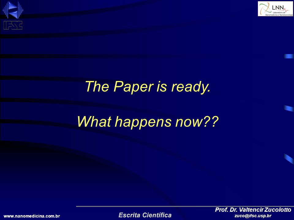 www.nanomedicina.com.br Prof. Dr. Valtencir Zucolotto zuco@ifsc.usp.br The Paper is ready.