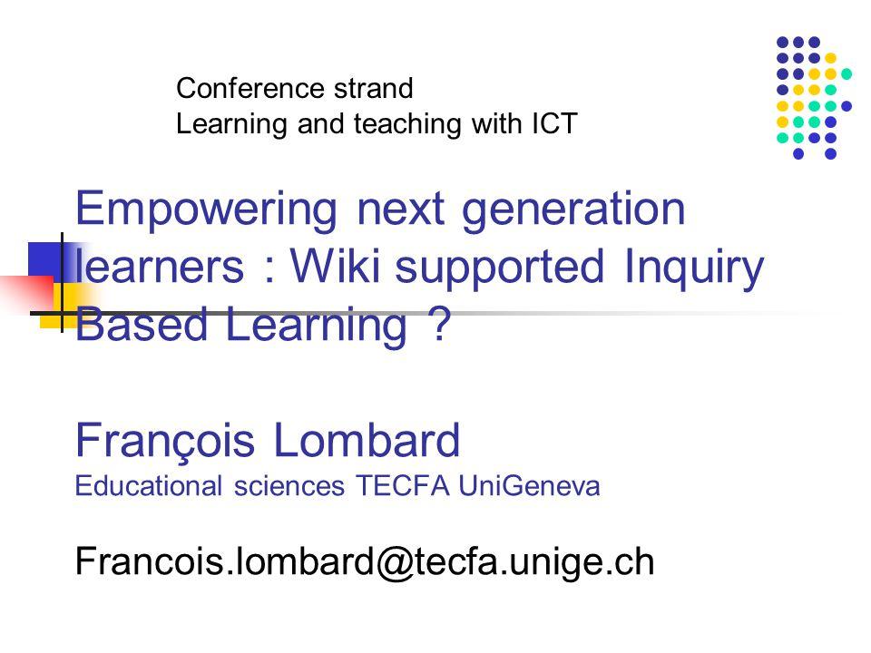 - TECFA UniGe Empowering next generation science learners : Wiki / IBL .