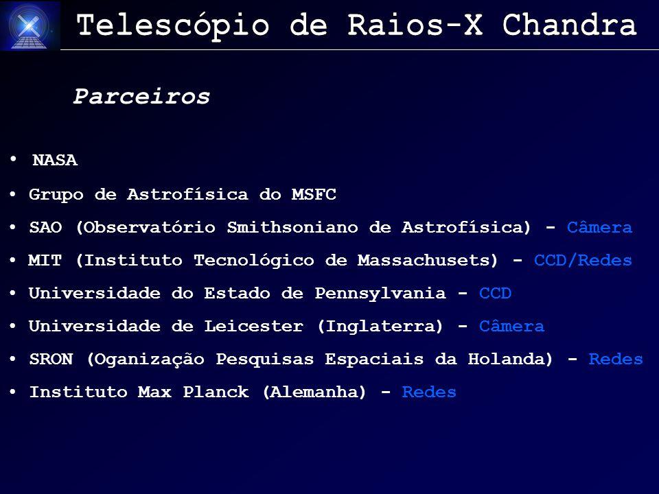 Parceiros NASA Grupo de Astrofísica do MSFC SAO (Observatório Smithsoniano de Astrofísica) - Câmera MIT (Instituto Tecnológico de Massachusets) - CCD/Redes Universidade do Estado de Pennsylvania - CCD Universidade de Leicester (Inglaterra) - Câmera SRON (Oganização Pesquisas Espaciais da Holanda) - Redes Instituto Max Planck (Alemanha) - Redes