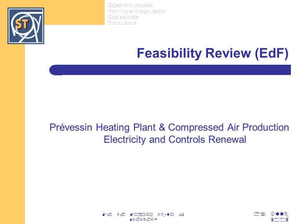 17 June 2003 M. C. Morodo Testa / ST-CV-CE Feasibility Review (EdF) Prévessin Heating Plant & Compressed Air Production Electricity and Controls Renew
