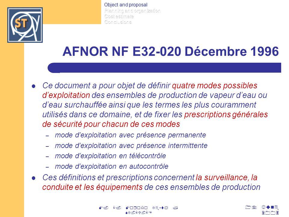 17 June 2003 M. C. Morodo Testa / ST-CV-CE AFNOR NF E32-020 Décembre 1996 Ce document a pour objet de définir quatre modes possibles dexploitation des
