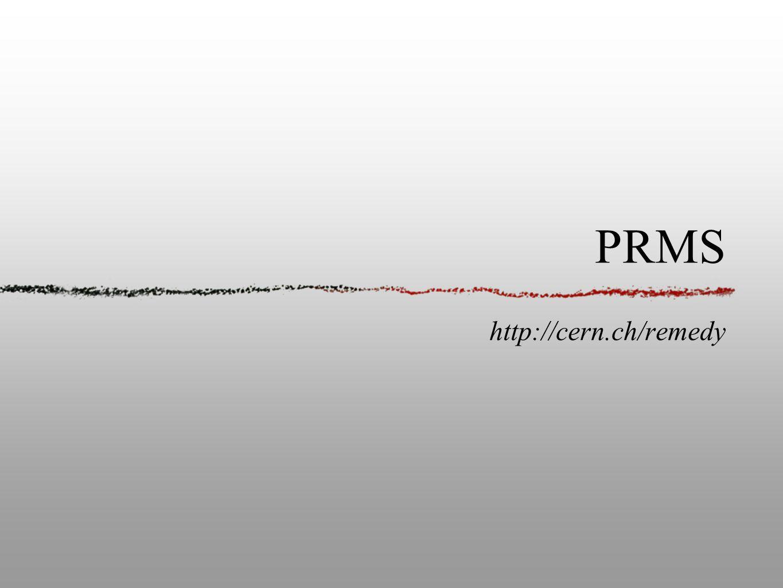 PRMS http://cern.ch/remedy