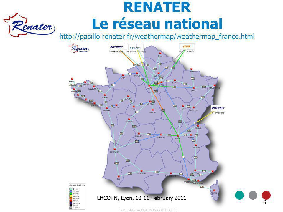 6 RENATER Le réseau national http://pasillo.renater.fr/weathermap/weathermap_france.html LHCOPN, Lyon, 10-11 February 2011