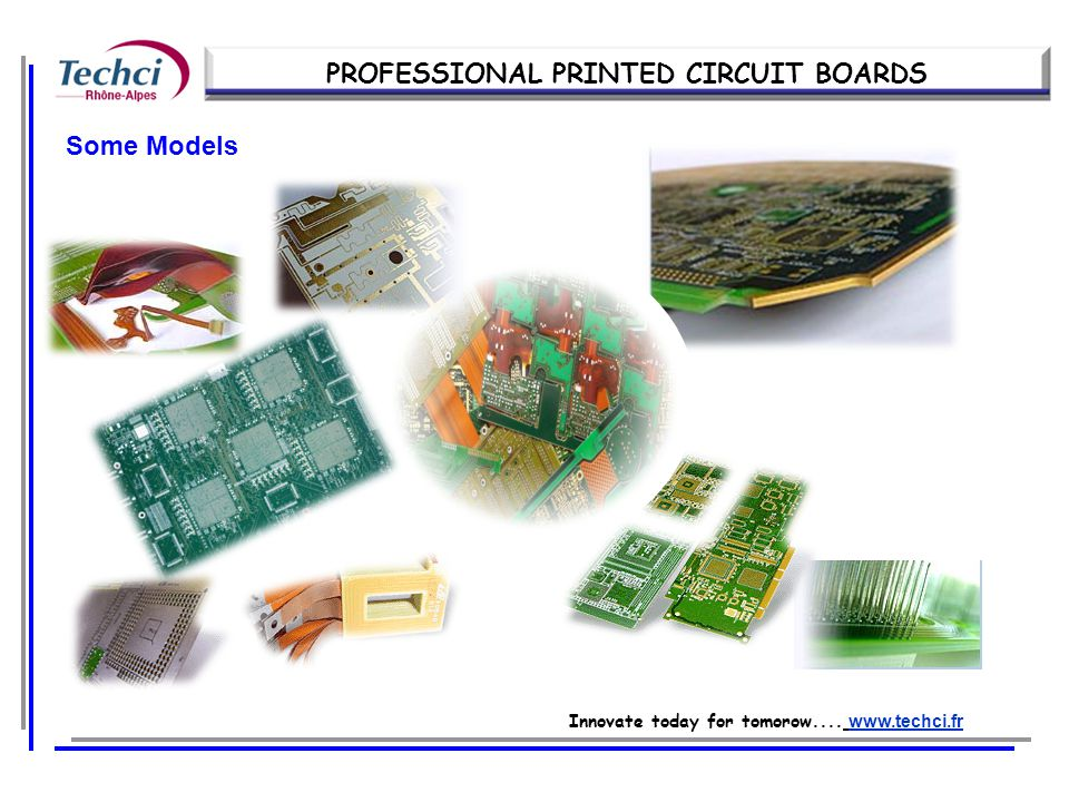 Our References PROFESSIONAL PRINTED CIRCUIT BOARDS Innovate today for tomorow....