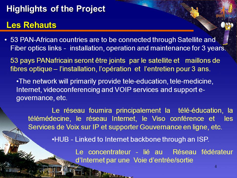4 Highlights of the Project Les Rehauts 53 PAN-African countries are to be connected through Satellite and Fiber optics links - installation, operation and maintenance for 3 years.