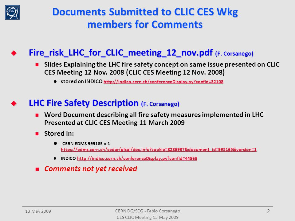 CERN DG/SCG - Fabio Corsanego Documents Submitted to CLIC CES Wkg members for Comments Fire_risk_LHC_for_CLIC_meeting_12_nov.pdf (F.