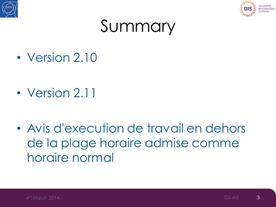 Summary Version 2.10 Version 2.11 Avis d execution de travail en dehors de la plage horaire admise comme horaire normal 3 4 th March 2014 GS-AIS