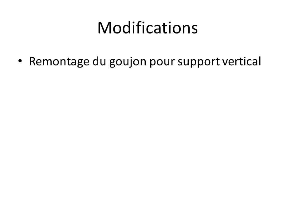 Modifications Remontage du goujon pour support vertical