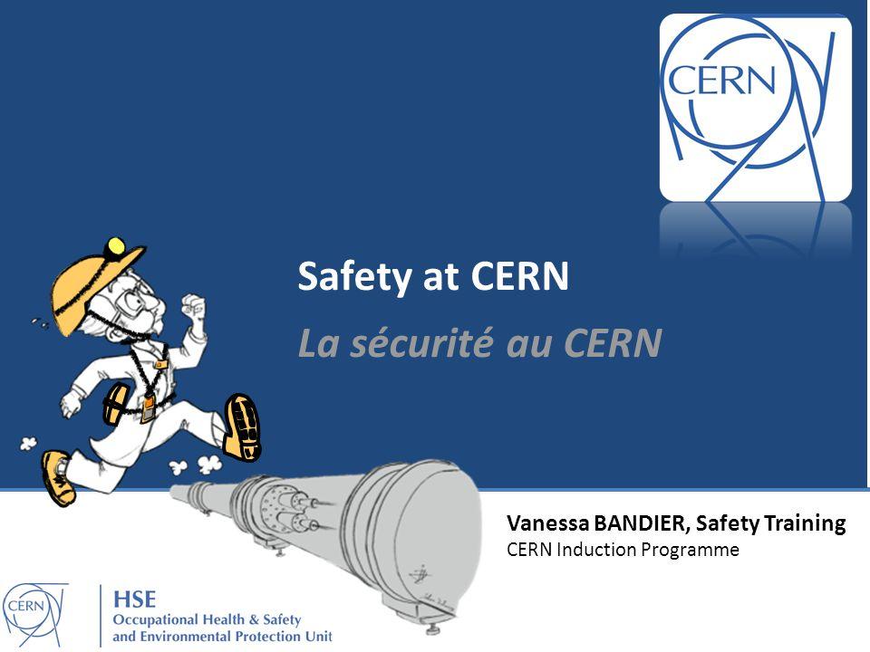 Vanessa BANDIER, Safety Training CERN Induction Programme