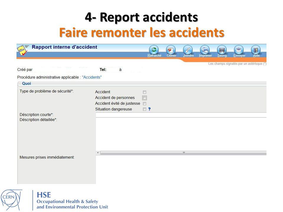 4- Report accidents Faire remonter les accidents