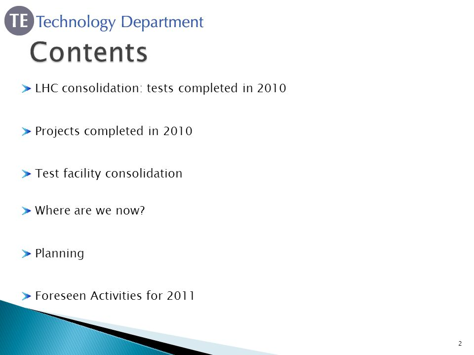 2 LHC consolidation: tests completed in 2010 Projects completed in 2010 Test facility consolidation Where are we now.