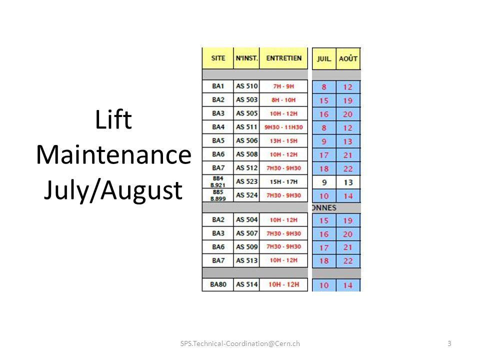 Lift Maintenance July/August SPS.Technical-Coordination@Cern.ch3
