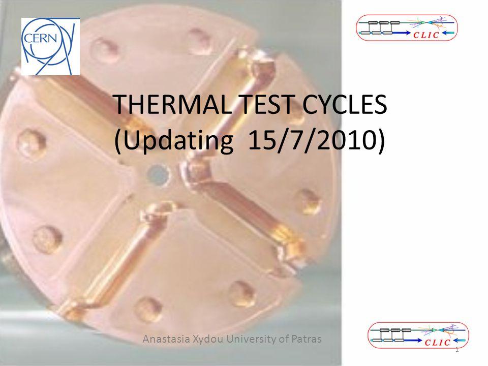 THERMAL TEST CYCLES (Updating 15/7/2010) Anastasia Xydou University of Patras 1