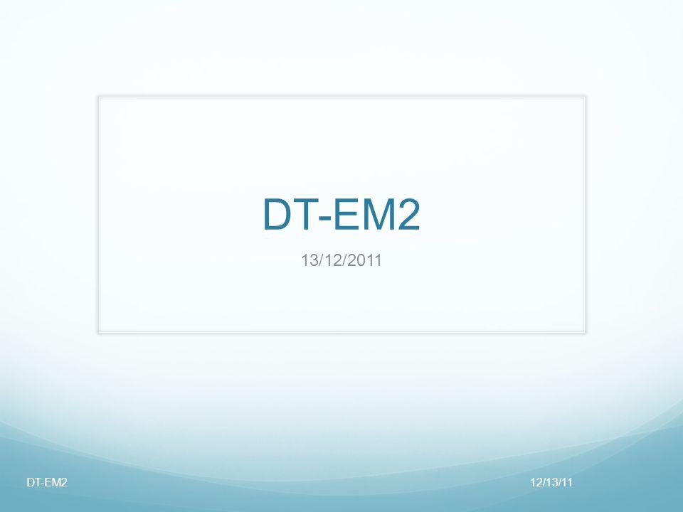 DT-EM2 13/12/2011 12/13/11DT-EM2