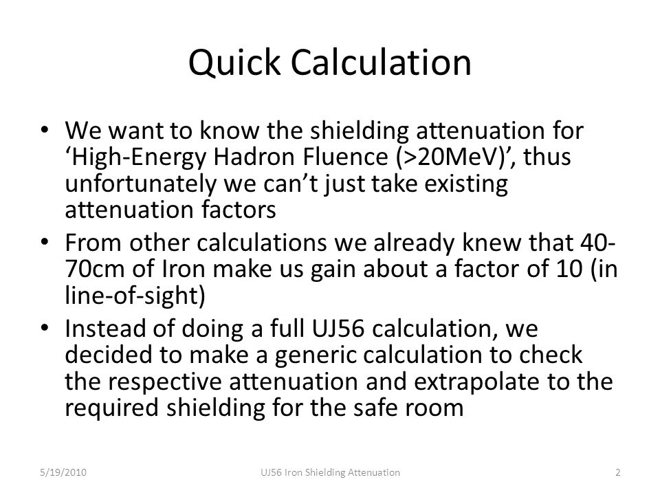 Quick Calculation We want to know the shielding attenuation for High-Energy Hadron Fluence (>20MeV), thus unfortunately we cant just take existing att