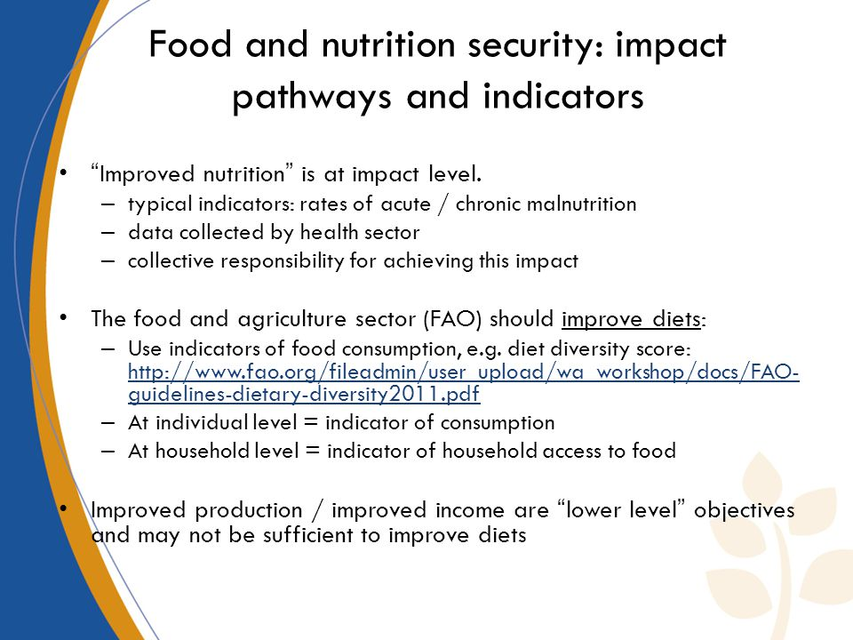 Food and nutrition security: impact pathways and indicators Improved nutrition is at impact level.