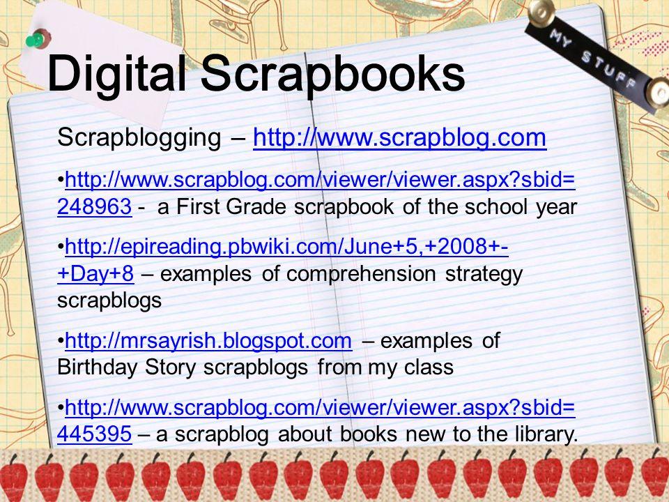 Digital Scrapbooks Scrapblogging – http://www.scrapblog.comhttp://www.scrapblog.com http://www.scrapblog.com/viewer/viewer.aspx?sbid= 248963 - a First