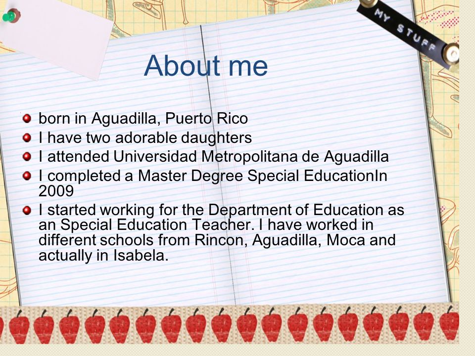 About me born in Aguadilla, Puerto Rico I have two adorable daughters I attended Universidad Metropolitana de Aguadilla I completed a Master Degree Sp