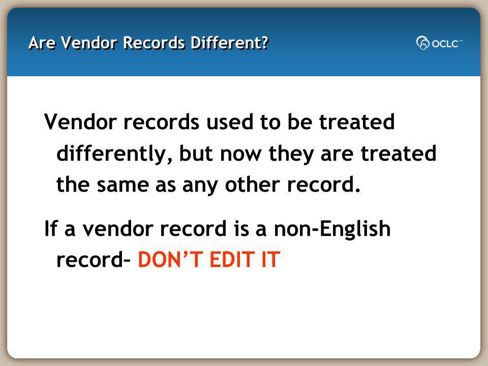 Are Vendor Records Different.