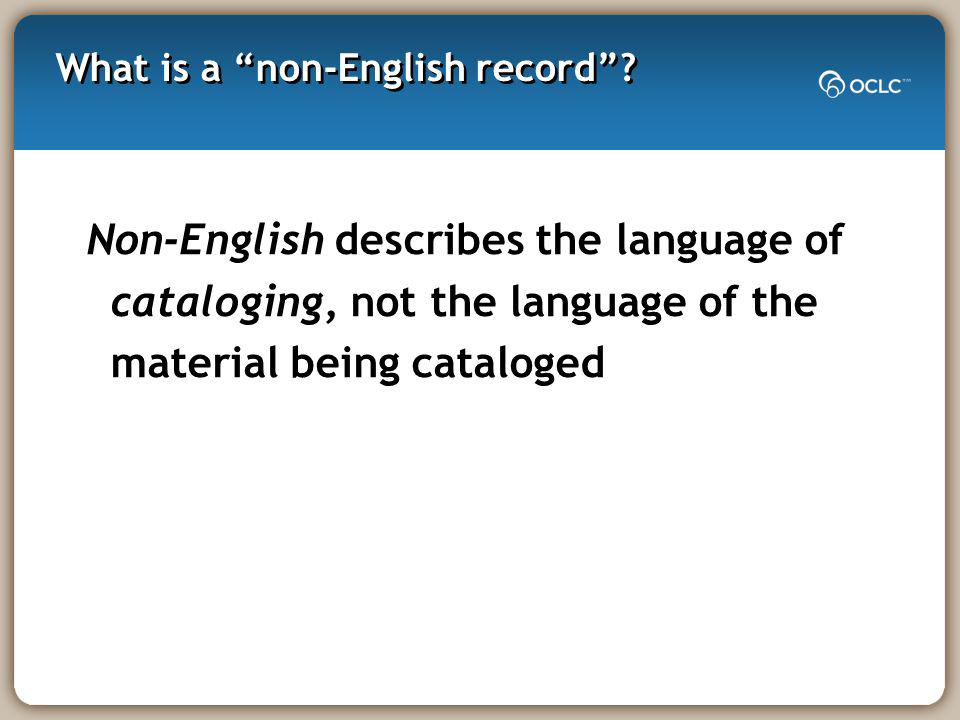 What is a non-English record.