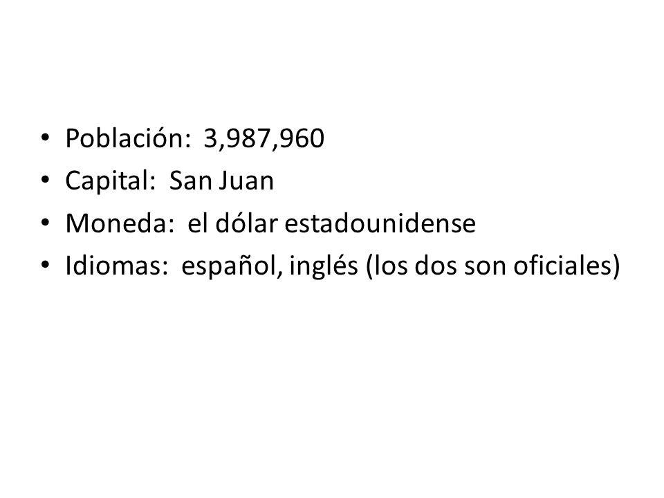 Población: 3,987,960 Capital: San Juan Moneda: el dólar estadounidense Idiomas: español, inglés (los dos son oficiales)