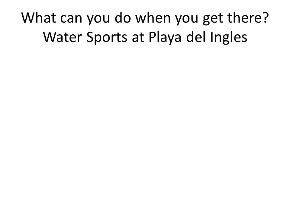 What can you do when you get there Water Sports at Playa del Ingles