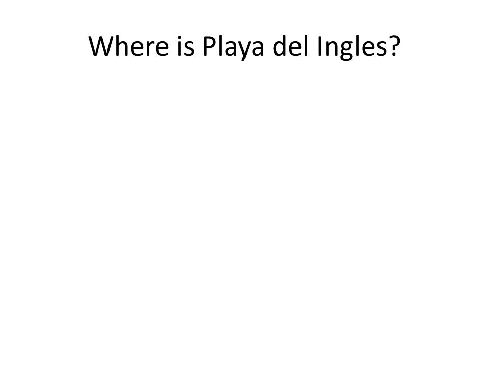 Where is Playa del Ingles