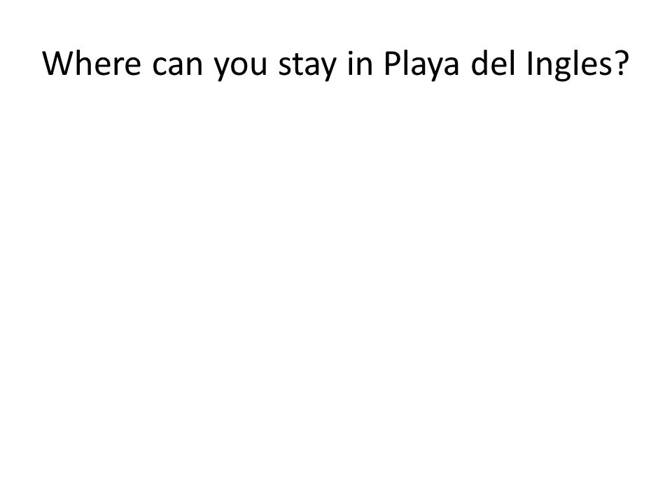 Where can you stay in Playa del Ingles