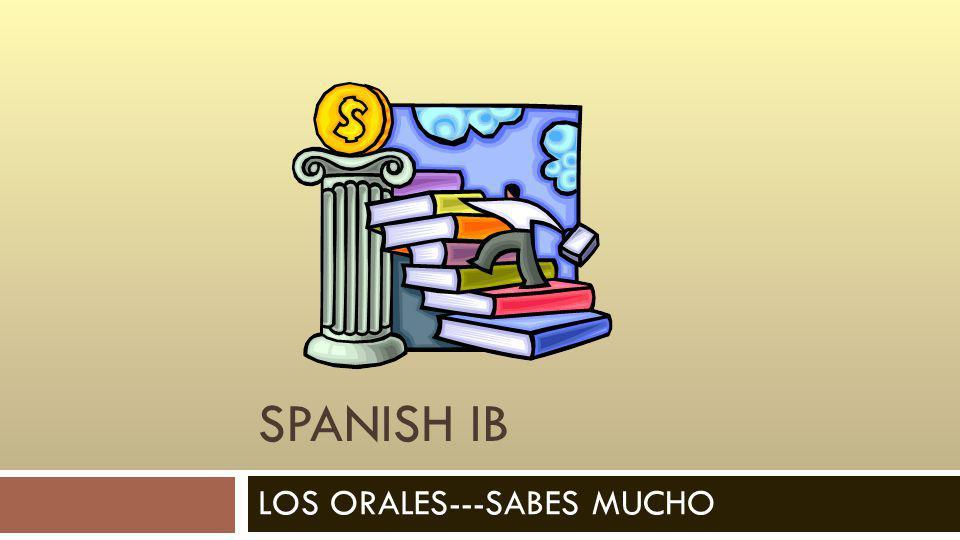 SPANISH IB LOS ORALES---SABES MUCHO
