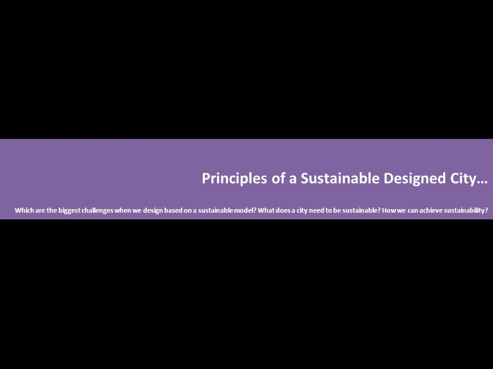 Which are the biggest challenges when we design based on a sustainable model.