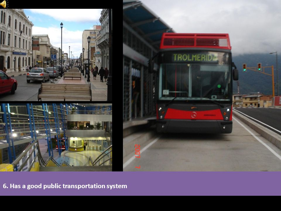 6. Has a good public transportation system