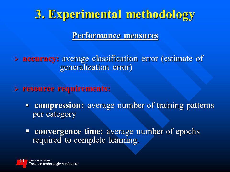 Université du Québec École de technologie supérieure 14 3. Experimental methodology Performance measures accuracy: average classification error (estim