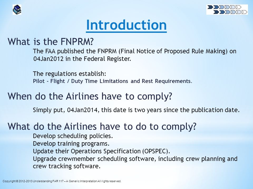 Introduction What is the FNPRM? The FAA published the FNPRM (Final Notice of Proposed Rule Making) on 04Jan2012 in the Federal Register. The regulatio