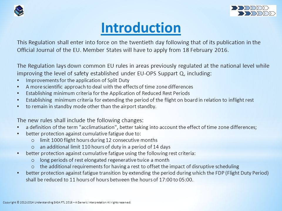 Introduction The Regulation lays down common EU rules in areas previously regulated at the national level while improving the level of safety establis