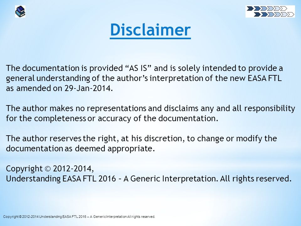 Disclaimer The documentation is provided AS IS and is solely intended to provide a general understanding of the authors interpretation of the new EASA