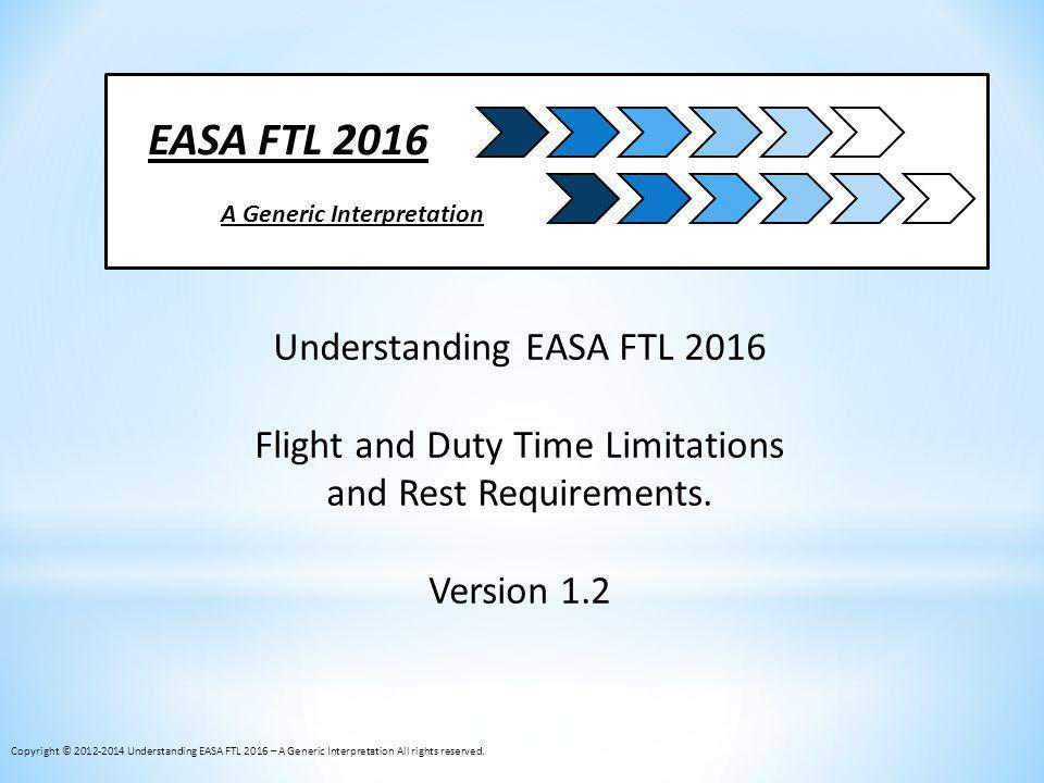 ORO.FTL.230 Reserve (RSV) Copyright © 2012-2014 Understanding EASA FTL 2016 – A Generic Interpretation All rights reserved.