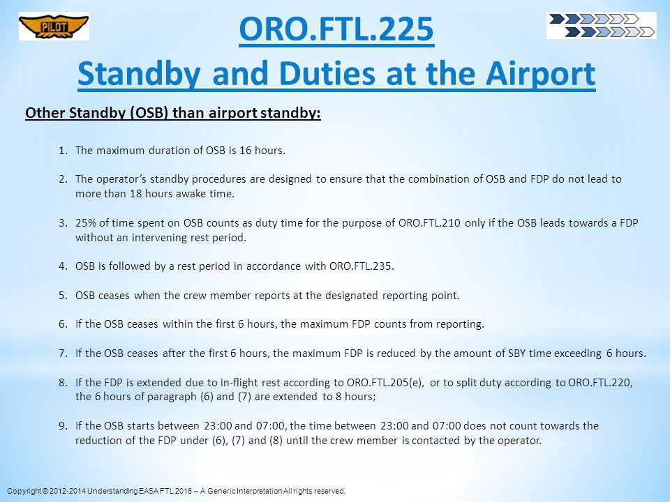 ORO.FTL.225 Standby and Duties at the Airport Copyright © 2012-2014 Understanding EASA FTL 2016 – A Generic Interpretation All rights reserved. Other