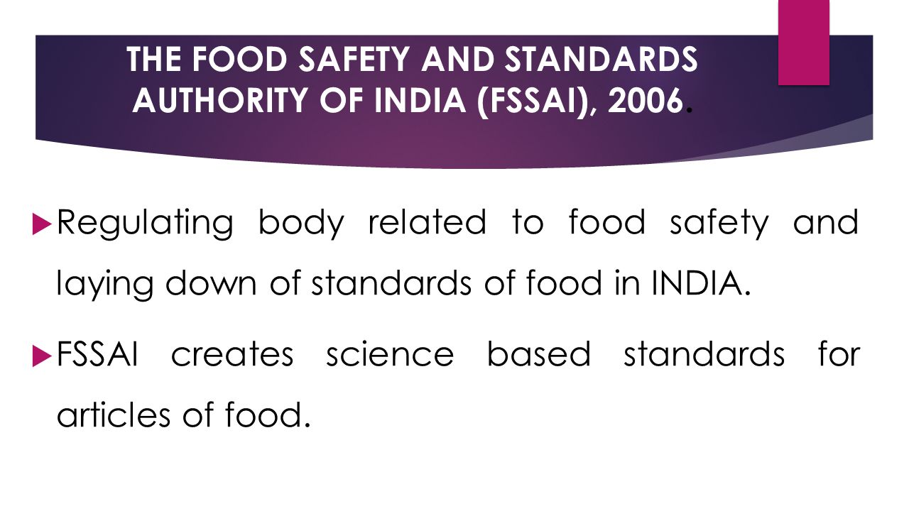 THE FOOD SAFETY AND STANDARDS AUTHORITY OF INDIA (FSSAI), 2006.