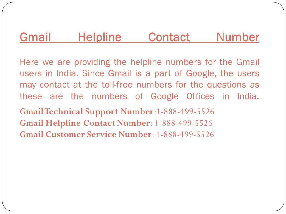 Gmail Helpline Contact Number Here We Are Providing The Numbers For Users In