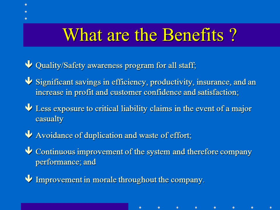 What are the Benefits .