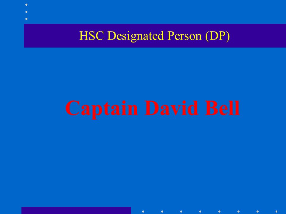 HSC Designated Person (DP) Captain David Bell