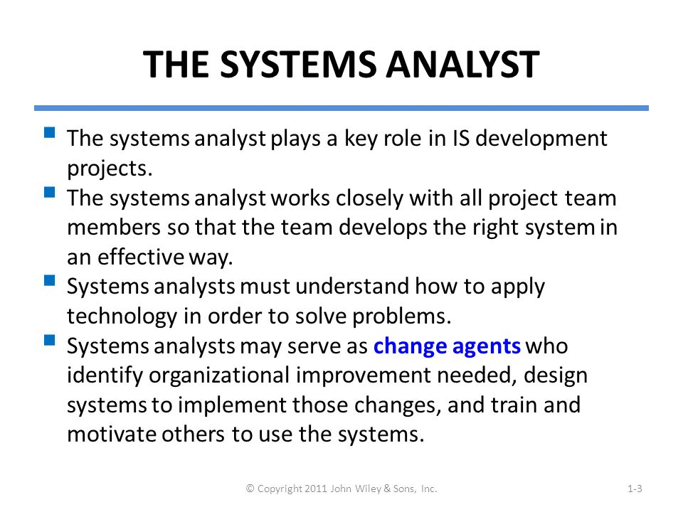 a description of a system analyst who analyses the designs and implements the information gathered p Systems analyst i general description designs, modifies, and implements new or revised systems to serve new purposes or improve work flow system security.