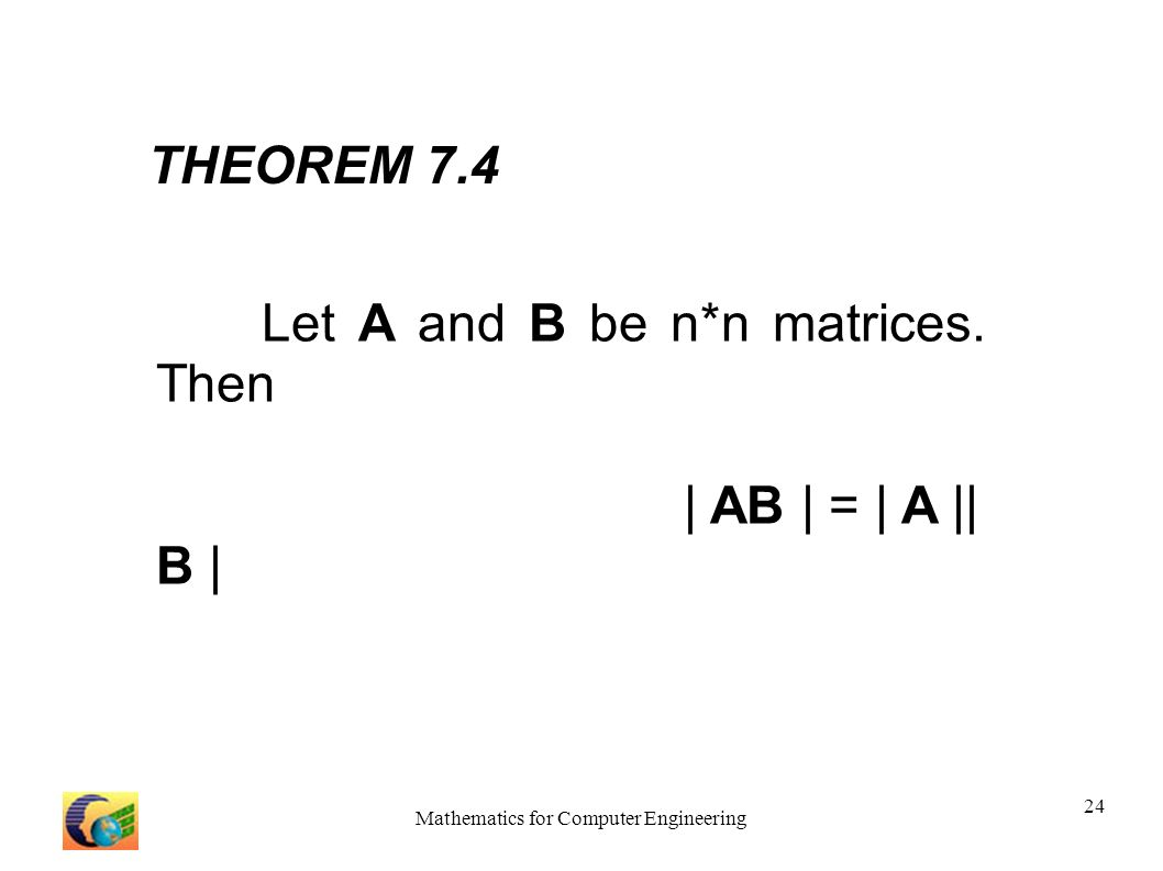 Mathematics For Computer Engineering 24 THEOREM 7.4 Let A And B Be N*n  Matrices
