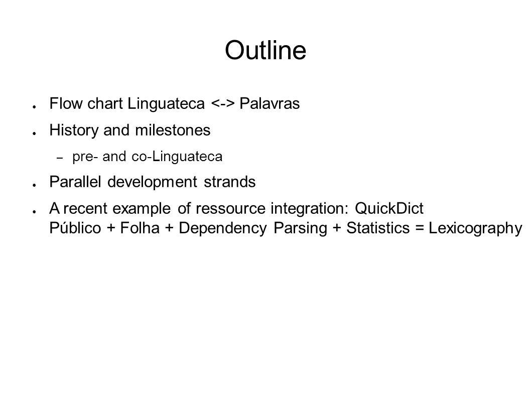 2 outline flow chart linguateca palavras history and milestones pre and co linguateca parallel development strands a recent example of