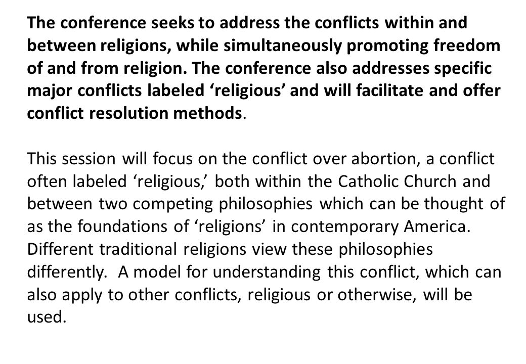 The conference seeks to address the conflicts within and between religions, while simultaneously promoting freedom of and from religion.